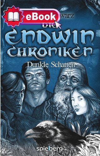 Die Endwin Chroniken - Dunkle Schatten	 [eBook]